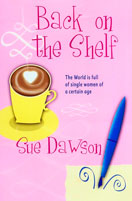 Back on the Shelf: The World is full of women of a certain age - Sue Dawson