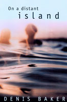 On a Distant Island - Denis Baker