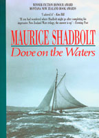 Dove on the Waters - Maurice Shadbolt
