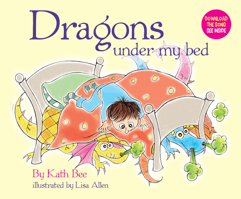 Dragons Under My Bed - Kath Bee and Lisa Allen
