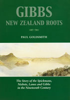 Gibbs NZ Roots - The story of the Spickmans, Lanes & Gibbs
