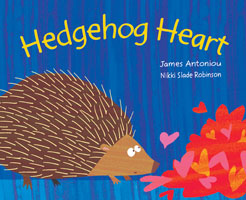 Hedgehog Heart - James Antoniou and NikkiSlade Robinson
