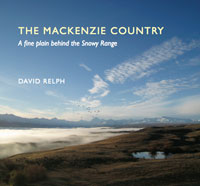 The Mackenzie Country: A fine plain behind the Snowy Range - David Relp