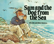 Sam and the Dog from the Sea – Judy Frizzell and Dick Frizzell