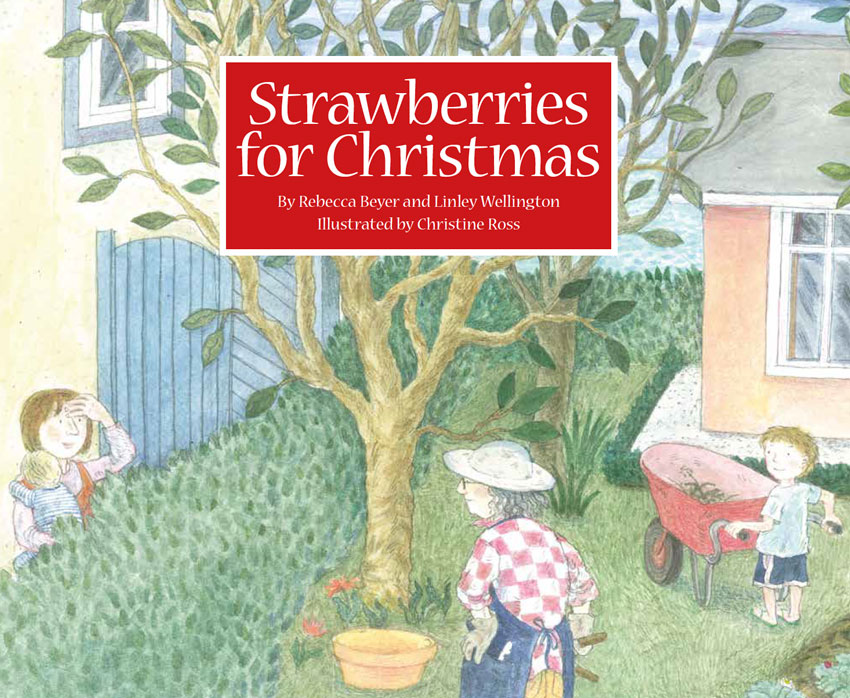 Strawberries for Christmas - Rebecca Beyer, Linley Wellington and Christine Ross