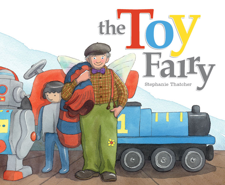 The Toy Fairy - Stephanie Thatcher