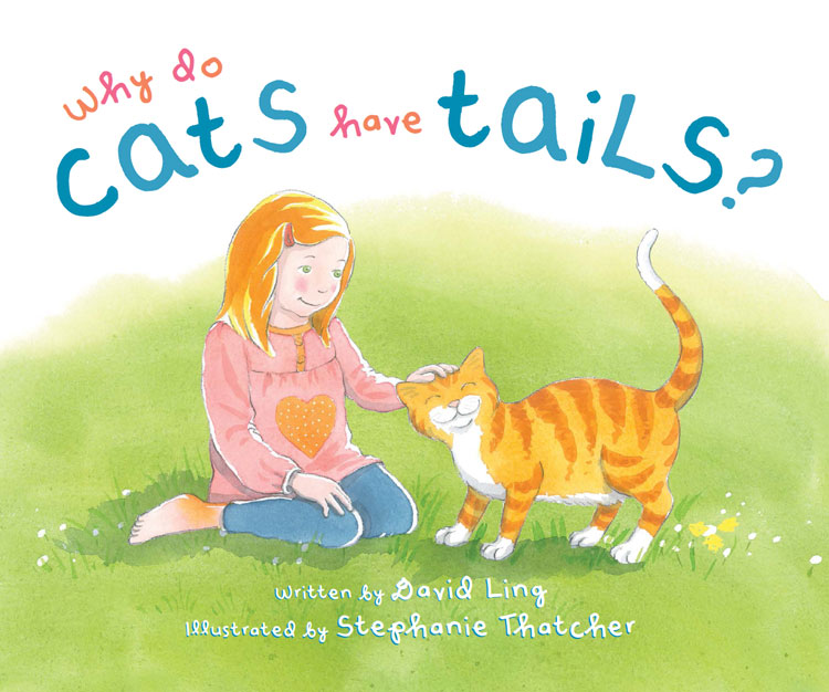 Why Do Cats Have Tails? - David Ling and Stephanie Thatcher