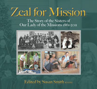 Zeal for Mission, Susan Smith (ed), for Our Lady of the Missions